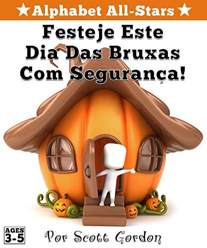 Alphabet All-Stars: Festeje Este Dia Das Bruxas Com Segurança! (Portuguese Edition)