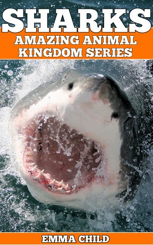SHARKS: Fun Facts and Amazing Photos of Animals in Nature (Amazing Animal Kingdom Book 1)