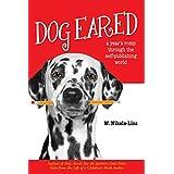 Dog Eared: A Year's Romp Through the Self-Publishing World