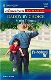 Daddy by Choice, Marin Thomas, 0373750544