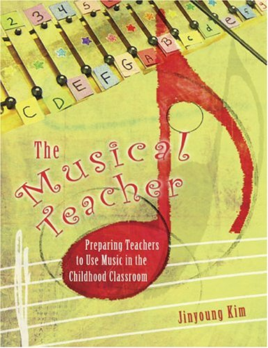 The Musical Teacher: Preparing Teachers to Use Music in the Childhood Classroom