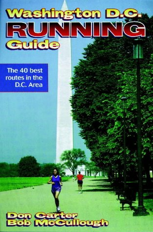 Washington D.C. Running Guide (City Running Guide Series) (Best Running Routes In Dc)