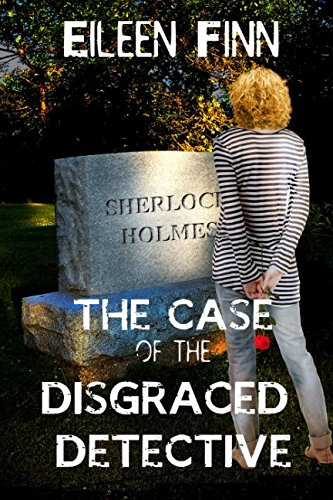 "Read Online The Case of the Disgraced Detective: a novel based on BBC's ""Sherlock"" pdf"