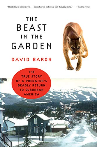 The Beast in the Garden: The True Story of a Predator's Deadly Return to Suburban America