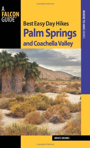 Best Easy Day Hikes Palm Springs and Coachella Valley (Best Easy Day Hikes Series)