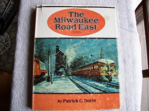 The Milwaukee Road East: America's Resourceful Railroad (Milwaukee Road History)
