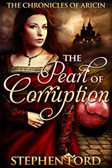 The Pearl of Corruption (The Chronicles of Aricin Book 2) by [Ford, Stephen]