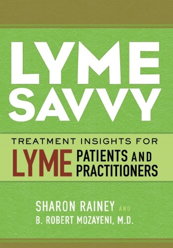 Lyme Savvy: Treatment Insights for Lyme Patients and Practitioners