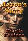 Aaron's Story, Mikelle Fraizer, 1490538356