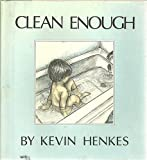 Clean Enough, Kevin Henkes, 0688008283