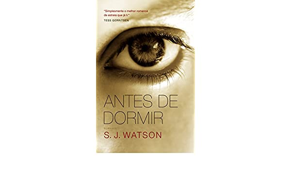 Antes de Dormir - Before I Go To Sleep (Em Portugues do Brasil): S. J. Watson: 9788501092052: Amazon.com: Books