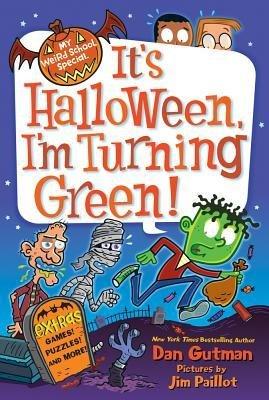 [ IT'S HALLOWEEN, I'M TURNING GREEN! By Gutman, Dan ( Author ) Paperback Jul-23-2013 -