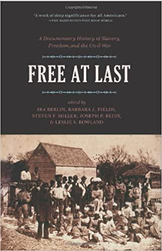 Free at Last: A Documentary History of Slavery, Freedom, and the Civil War (Publications of the Freedmen and Southern Society Project): Ira Berlin, ...