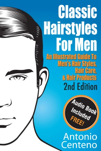 Classic Hairstyles for Men - An Illustrated Guide To Men's Hair Style,...