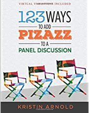 123 Ways to Add Pizazz to a Panel Discussion