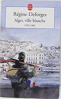 La Bicyclette bleue, tome 8 : Alger, ville blanche par Deforges