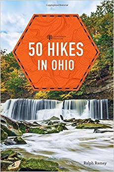 50 MORE HIKES IN OHIO 50 HIKES SERIES By Ralph Ramey