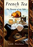 img - for French Tea: The Pleasures of the Table by Carole Manchester (1993-10-25) book / textbook / text book