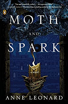 Moth and Spark: A Novel by [Leonard, Anne]