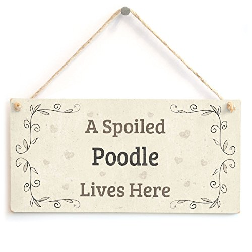 (Meijiafei A Spoiled Poodle Lives Here - Lovely Home Accessory Gift Sign for Dog Owners 10