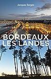 """Afficher """"Bordeaux, les Landes"""""""