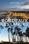 Bordeaux Les Landes par Sargos