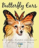 Butterfly Ears, Carol Munro Guilbault, 1478314982