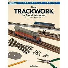 Basic Trackwork for Model Railroaders, Second Edition