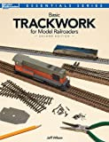 Basic Trackwork for Model Railroaders, Second Edition (Essentials)