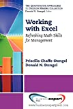 Working with Excel : Refreshing Math Skills for Management, Chaffe-Stengel, Priscilla and Stengel, Donald, 1606492802