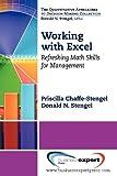 Working with Excel : Refreshing Math Skills for Management, Chaffe-Stengel, Priscilla and Stengel, Donald, 1606492802