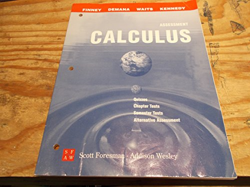 Calculus Graphical, Numerical, Algebraic Assessment (Quizzzes, Chapter tests, Semester tests, Alternative assessment)