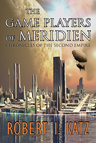 The Game Players of Meridien: Chronicles of the Second Empire Cover