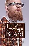 The Art of Growing a Beard