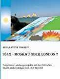 1812 - Moskau Oder London?, Nicola Peter Todorov and Nicola-Peter Todorov, 3849501809