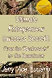"""Ultimate Entrepreneur $Uccess Secret$, Jerry """"Ace"""" Luciano and Other Leading Entrepreneurs, 1492878839"""