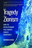 The Tragedy of Zionism, Bernard Avishai, 1581152582