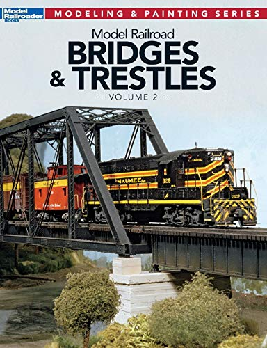 Model Railroad Bridges and Trestles, Vol. 2 (Model Railroader Modeling and Painting) ()