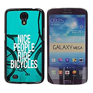 Design for Girls Plastic Cover Case FOR Samsung Galaxy Mega 6.3 Nice People Ride Bicycles Quote Eco Green Lifestyle OBBA