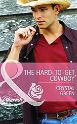 The Hard-to-Get Cowboy (Mills & Boon Cherish) (Montana Mavericks: The Texans Are Coming! - Book 4)