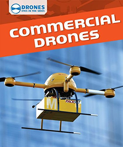 Commercial Drones (Drones: Eyes in the Skies) Unmanned aerial vehicles