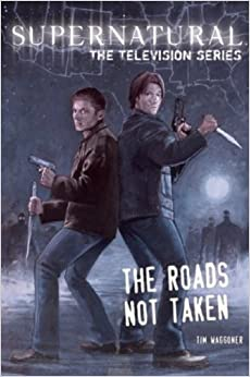 Supernatural The Television Series -The Roads Not Taken