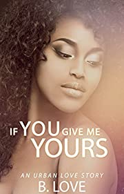 If You Give Me Yours: An Urban Love Story