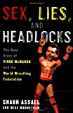 Sex, Lies, and Headlocks: The Real Story of Vince McMahon and the World Wrestling Federation
