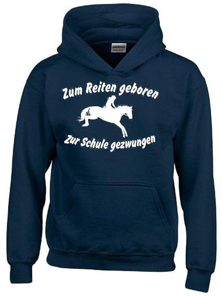 Zum Reiten geboren zur Schule Gezwungen ! Hoodie Sweatshirt mit Kapuze Gr. 116 128 140 152 164 cm Reiten Pferde