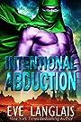 Intentional Abduction (Alien Abduction Book 2)