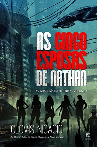 As Cinco Esposas de Nathan (As Guardiãs da História Livro 1) (Portuguese Edition)