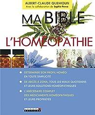 Ma Bible de l'homéopathie par Albert-Claude Quemoun