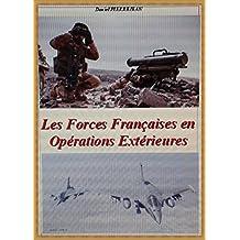 Les Forces françaises en Opérations extérieures (French Edition)