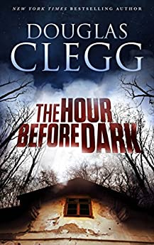 The Hour Before Dark by [Clegg, Douglas]